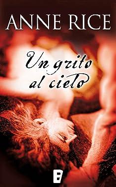 Un grito al cielo (Spanish Edition)