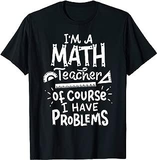 Math Teacher Problem Tshirt School Educator Funny Tee