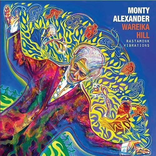 Wareika Hill Rastamonk Vibrations by Monty Alexander on