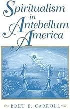 Spiritualism in Antebellum America (Religion in North America)