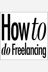 How to do Freelancing (How to do ...) Kindle Edition