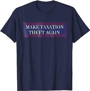 Taxation is Theft Store tshirt Make Taxation Theft Again Lib
