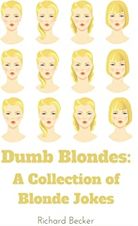 Dumb Blondes: A Collection of Blonde Jokes