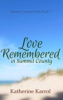 Love Remembered in Summit County: A Standalone Faith-Filled, Clean, Small Town Married Reunion Romance (Summit County Series Book 7) (English Edition)