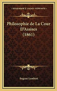 Philosophie de La Cour D'Assises (1861)