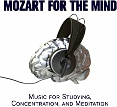 Mozart for the Mind: Music for Studying, Concentration, and Meditation
