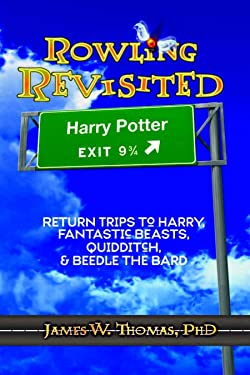 Rowling Revisited: Return Trips to Harry, Fantastic Beasts, Quidditch, & Beedle the Bard