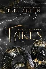 Taken (Enchanted Gods Book 3) Kindle Edition