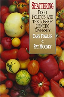 Shattering: Food, Politics, and the Loss of Genetic Diversity