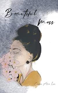 Beautiful Mess: A collection of love poems