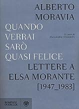 Scaricare Libri Quando verrai sarò quasi felice. Lettere a Elsa Morante (1947-1983) PDF