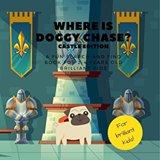 Where is doggy Chase? Castle edition. A fun search and find book for 2-4 years old brilliant kids (English Edition)