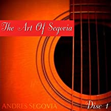 The Art Of Segovia (Disc I)