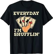Everyday I'm Shufflin' Casino Dealer Poker Dealer T Shirt