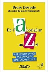 De l'Aborigène au Zizi Format Kindle