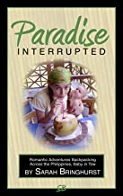 Paradise Interrupted: Romantic Adventures Backpacking Across the Philippines, Baby in Tow (English Edition)