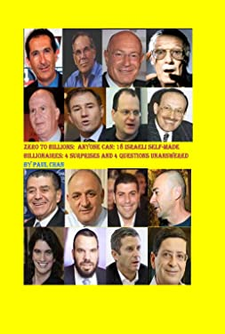 Zero to Billions: Anyone Can, 18 Israeli Self-made Billionaires: 4 Surprises and 4 Questions Unanswered