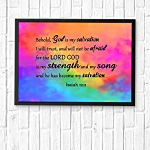 Behold, God is my salvation; I will trust, and will not be afraid; for the LORD GOD is my strength and my song...Bible Verse Wall Art,Scripture Gifts,Bible Quote Print,Christian Art Framed 14x11in