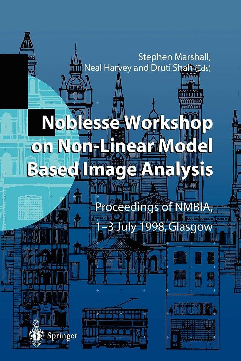 情熱的意外実行するNoblesse Workshop on Non-Linear Model Based Image Analysis: Proceedings of NMBIA, 1–3 July 1998, Glasgow