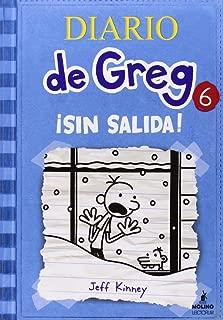 Diario de Greg # 6: Sin salida (Spanish Edition) (Diario De Greg / Diary of a Wimpy Kid)