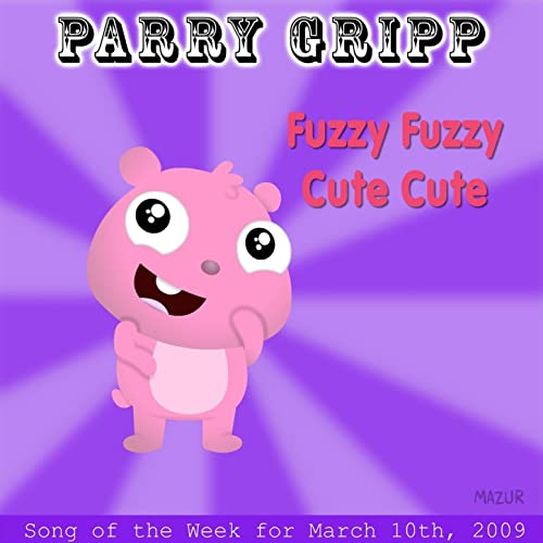 Fuzzy Fuzzy Cute Cute by Parry Gripp on Amazon Music - Amazon.com