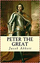 Peter the Great - Jacob Abbott [Golden Deer Classics](annotated)