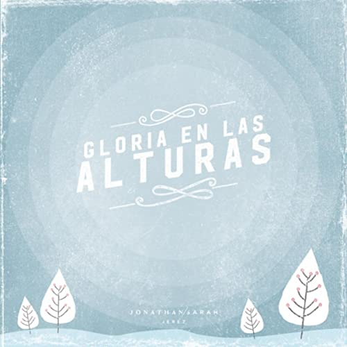 Gloria en las Alturas de Jonathan & Sarah Jerez en Amazon Music ...