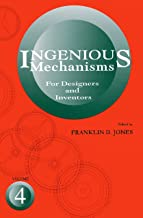 Ingenious Mechanisms Vol IV (Ingenious Mechanisms for Designers & Inventors)