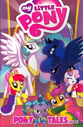 [My Little Pony: Pony Tales Volume 2] (By (artist) Amy Mebberson , By (artist) Ben Bates , By (artist) Andy Price , By (artist) Agnes Garbowska , By (author) Ted Anderson , By (author) Katie Cook , By (author) Georgia Ball , By (author) Rob Anderson) [published: February, 2014]