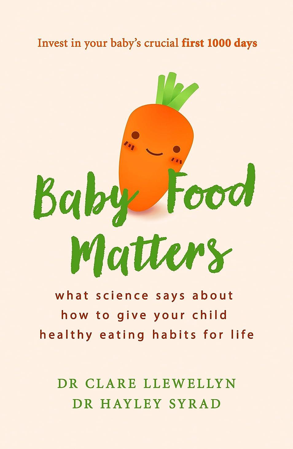 大学院顕微鏡王子Baby Food Matters: What science says about how to give your child healthy eating habits for life (English Edition)