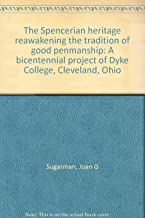 The Spencerian heritage reawakening the tradition of good penmanship: A bicentennial project of Dyke College, Cleveland, Ohio