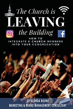 The Church is Leaving the Building: How to Integrate eChurch Members into Your Congregation