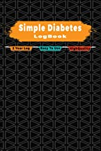 Simple Diabetes LogBook: 2 Year Blood Sugar Log Book for Diabetics to your Blood Sugar Levels (before & after meals + bedtime) Very Easy To Use PDF