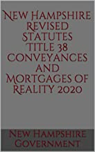 New Hampshire Revised Statutes Title 38 Conveyances and Mortgages of Reality 2020