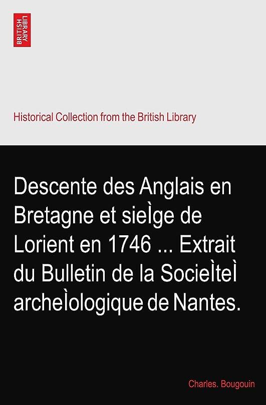 タウポ湖強化する骨折Descente des Anglais en Bretagne et sieìge de Lorient en 1746 ... Extrait du Bulletin de la Socieìteì archeìologique de Nantes.