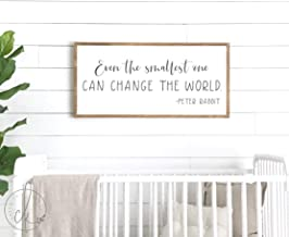Waaa Even The Smallest one can Change The World Sign Nursery Room Sign Kids Room Sign Peter Rabbit Sign Sign Above Crib