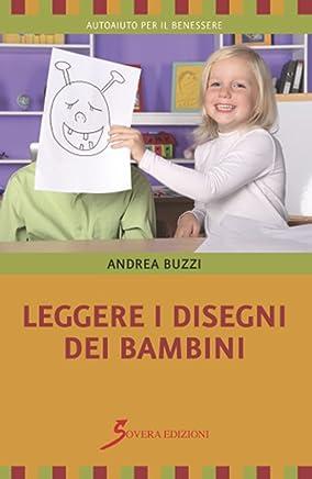 Leggere i disegni dei bambini (Autoaiuto per il benessere)