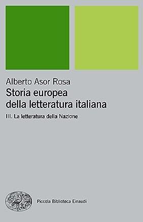 Storia europea della letteratura italiana III: La letteratura della Nazione