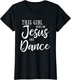 This Girl Runs On Jesus And Dance Shirt Christian Gift