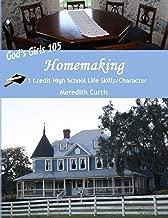 God's Girls 105: Homemaking: 1 Credit High School Life Skills/Character Course (Homeschooling High School to the Glory of God)