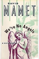 We're No Angels: A Screenplay (Mamet, David) Kindle Edition