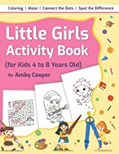 Little Girls Activity Book (For Kids 4 to 8 Years Old): Fun and Learning Activities for Preschool and School Age Children, Coloring, Maze Puzzles, Connect the Dots, Spot the Difference