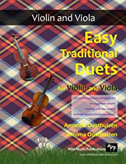 Easy Traditional Duets for Violin and Viola: 32 traditional melodies from around the world arranged especially for beginne...