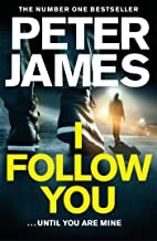 I Follow You: A Nerve-Shattering Thriller From The Number One Bestselling Author Of The Roy Grace Series