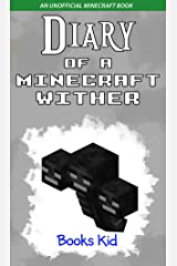 Diary of a Minecraft Wither: An Unofficial Minecraft Book Kindle Edition