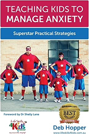 Teaching Kids to Manage Anxiety: Superstar Practical Strategies