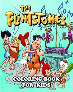 The Flintstones Coloring Book for Kids: Coloring All Your Favorite Characters in The Flintstones
