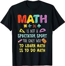Funny Math Is Not A Spectator Sport-Math Teachers Gift T-Shirt
