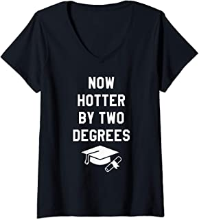 Womens Now Hotter By Two Degrees Graduation Cap Diploma Graphic V-Neck T-Shirt