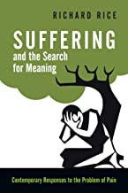 Suffering and the Search for Meaning: Contemporary Responses to the Problem of Pain
